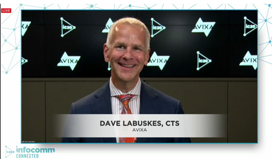 Dave Labuskes, CEO of AVIXA, addresses the AV community at IC Connected 2020.   AVIXA